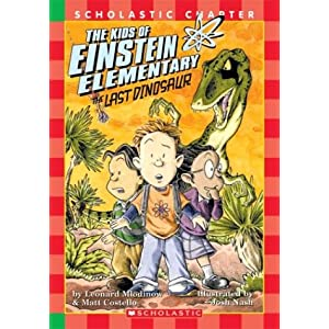 The Last Dinosaur (Kids of Einstein Elementary) Leonard Mlodinow, Costello M and Josh Nash
