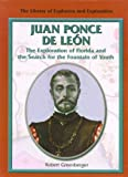 Juan Ponce de Leon (Rev) (The Library of Explorers and Exploration) (1404206353) by Greenberger, Robert
