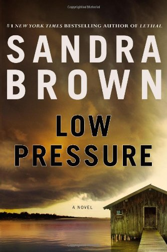 Low Pressure [Hardcover] by: Sandra Brown