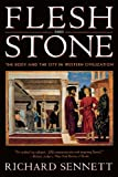 Flesh and Stone: The Body and the City in Western Civilization (0393313913) by Richard Sennett