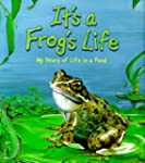 It's a Frog's Life!: My Story of Life...