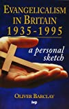 Evangelicalism in Britain, 1935-95: A Personal Sketch