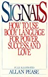 img - for Signals: How To Use Body Language For Power, Success, And Love book / textbook / text book