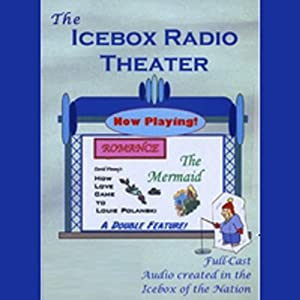 Icebox Radio Theater: Romance | [Icebox Radio Theater, David Finney]
