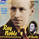 Ray Noble The Very Thought Of You