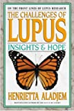 The Challenges of Lupus: Insights and Hope (0895298813) by Henrietta Aladjem