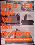 How to Build Your Own Observatory: Reprints from Telescope Making, the Magazine For, By, and About Telescope Makers