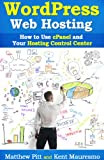 img - for WordPress Web Hosting: How To Use cPanel and Your Hosting Control Center (Read2Learn Guide) book / textbook / text book