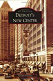 img - for Detroit's New Center (MI) (Images of America) book / textbook / text book
