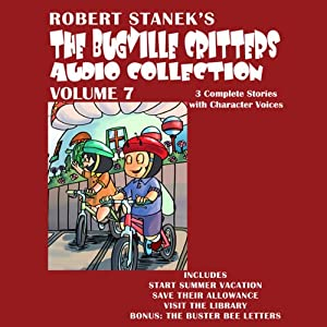 Bugville Critters Audio Collection 7: Start Summer Vacation, Save Their Allowance, Visit the Library, and the Buster Bee Letters | [Robert Stanek]