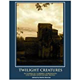 img - for TWILIGHT CREATURES: 40 Stories of Vampires, Werewolves, and other Unspeakable Beings book / textbook / text book