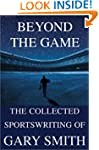 Beyond the Game: The Collected Sports...