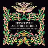Prince Ivan and the Firebird: A Russian Folk Tale