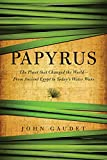 img - for Papyrus: The Plant that Changed the World: From Ancient Egypt to Today's Water Wars book / textbook / text book