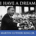 Martin Luther King's I Have A Dream Speech Rede von Martin Luther King Jr. Gesprochen von: Martin Luther King Jr.