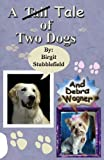 img - for A Tale of Two Dogs book / textbook / text book