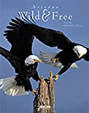 Arizona: Wild & Free (0916179419) by Udall, Stewart L.