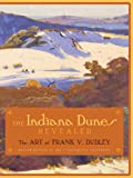 img - for The INDIANA DUNES REVEALED: The Art of Frank V. Dudley book / textbook / text book