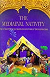 The Mediaeval Nativity: A Pop-Up Nativity Scene Based on Paintings By the Old Masters