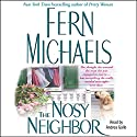 Nosy Neighbor (       UNABRIDGED) by Fern Michaels Narrated by Andrea Gallo