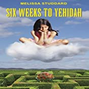 Six Weeks to Yehidah | [Melissa Studdard]