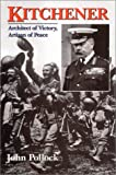 Kitchener: Architect of Victory, Artisan of Peace (0786708298) by Pollock, John