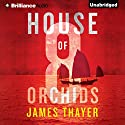 House of Eight Orchids Audiobook by James Thayer Narrated by Will Damron
