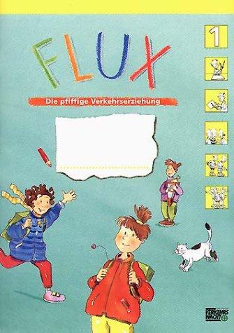 FLUX. Die pfiffige Verkehrserziehung: Flux, Klasse 1