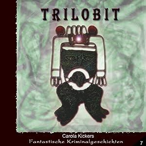 Trilobit (Fantastische Kriminalgeschichten 7) Hörbuch