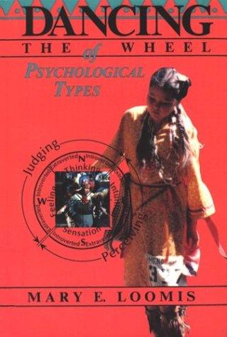 Dancing Wheel Psycho Types, Loomis, Mary