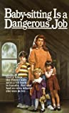 Baby-Sitting Is a Dangerous Job (0449701778) by Roberts, Willo Davis