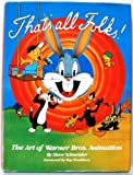 Thats All Folks: The Art of Warner Bros. Animation