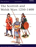The Scottish and Welsh Wars 1250-1400 (Men at Arms Series, 151)