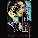 The Corner of Bitter and Sweet (       UNABRIDGED) by Robin Palmer Narrated by Emily C. Michaels