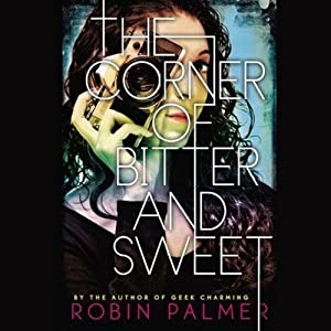 The Corner of Bitter and Sweet | [Robin Palmer]