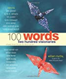 100 Words: Two Hundred Visionaries Share Their Hope for the Future