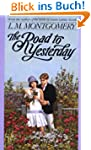The Road to Yesterday (L.M. Montgomer...