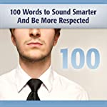 100 Words to Sound Smarter and Be More Respected | Deaver Brown