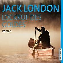 Lockruf des Goldes Hörbuch von Jack London Gesprochen von: Stefan Wilkening