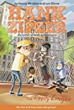 The Zippity Zinger #4: The Zippity Zinger The Mostly True Confessions of the World's Best Underachiever (Hank Zipzer)