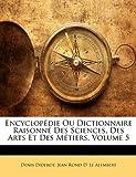 Image of Encyclopédie Ou Dictionnaire Raisonné Des Sciences, Des Arts Et Des Métiers, Volume 5 (French Edition)