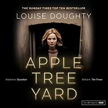 Apple Tree Yard Audiobook by Louise Doughty Narrated by Juliet Stevenson