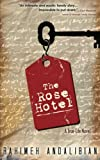 The Rose Hotel: True-Life Novel