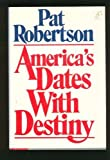America's Dates With Destiny (0840777566) by Robertson, Pat