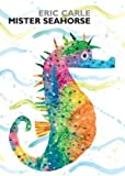 Eric Carle Mister Seahorse: board book (World of Eric Carle (Philomel Books)) Brdbk Edition by Carle, Eric published by Philomel (2011) BoardBook
