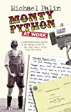 Monty Python at Work