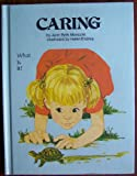 Caring (What Is It) (0895652013) by Moncure, Jane Belk