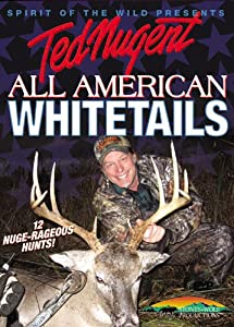 Ted Nugent - All American Whitetails