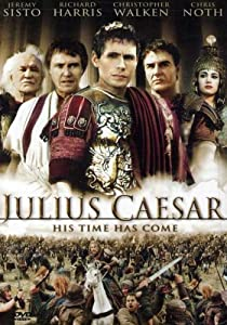Julius Caesar : His Time Has Come