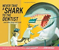Never Take a Shark to the Dentist: